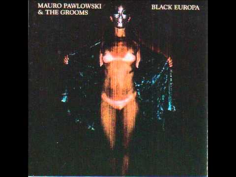 Mauro Pawlowski & The Grooms - Tired of Being Young