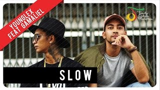 Video Young Lex feat. Gamaliél - Slow | Official Video Clip download MP3, 3GP, MP4, WEBM, AVI, FLV Oktober 2017