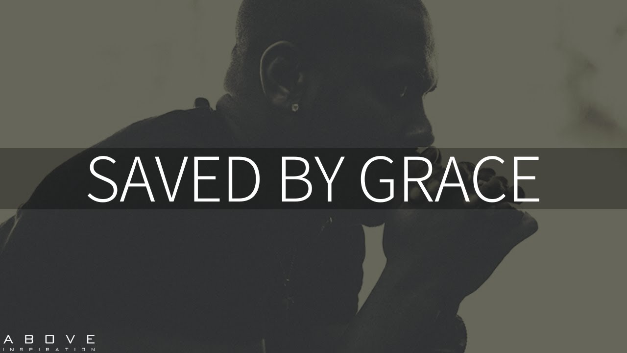 SAVED BY GRACE | Jesus Is Our Hope - Inspirational & Motivational Video