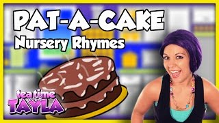 Pat-a-Cake | Nursery Rhymes ~ Tea Time with Tayla!