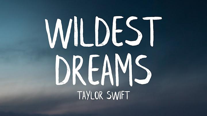 taylor swift  wildest dreams lyrics