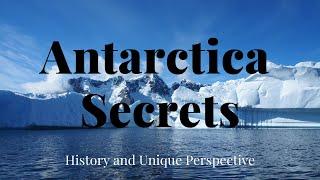 Antarctica Secrets – History and Unique Perspective