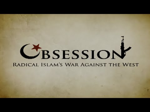 Obsession: Radical Islam's War Against the West - HD Version
