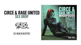"Circe & Rage United ""Sex Drop"" [SHAX TRAX]"