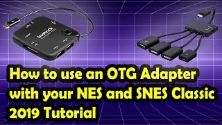 How to add storage to your NES and SNES Classic with an OTG Adapter and Hakchi CE (2019 Tutorial)