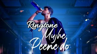 Mujhe Peene Do Song Ringtone // Mujhe Peene Do Ringtone //New Ringtone //Badal Kumar Ki Ringtone