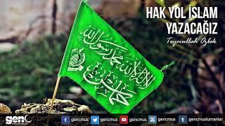 Hak Yol İslam Yazacağız - Türkçe Neşid