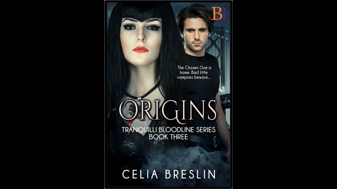 Origins- A  Tranquilli Bloodline Series Book 3 by Celia Breslin