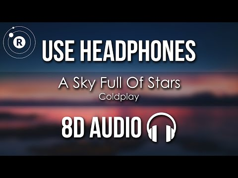 Coldplay - A Sky Full Of Stars (8D AUDIO)