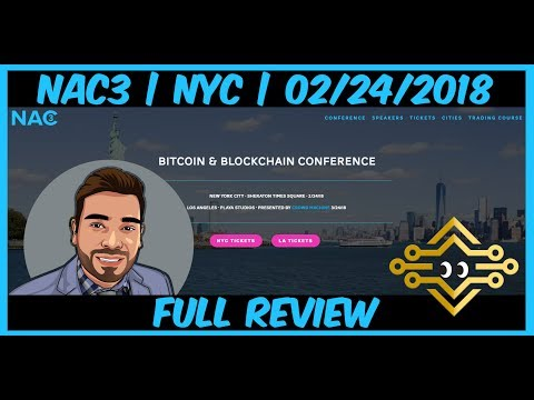 Bitcoin and Blockchain Conference Review | NYC 2/24/18 | NAC3