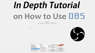 In Depth Tutorial: How to Use OBS, Tips +Gameplay