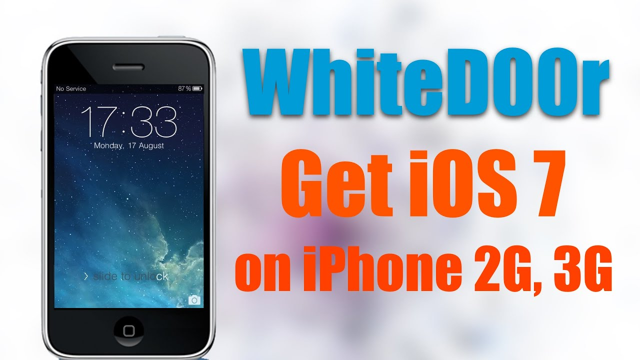 wholesale dealer 637e7 54984 WhiteD00r - Install iOS 7 on iPhone 2G, 3G, iPod touch 1G, iPod Touch 2G