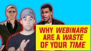 Why Webinars Are A WASTE Of Your TIME