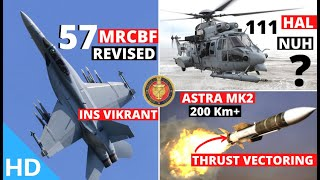 Indian Defence Updates : F/A-18 Block-3 Trials,TEDBF By 2032,200 Km+ Astra MK2 With TVC,111 NUH Deal