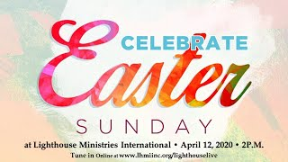 Easter Sunday Service | A Lighthouse Moment | April 12, 2020  at 2:00PM (est)