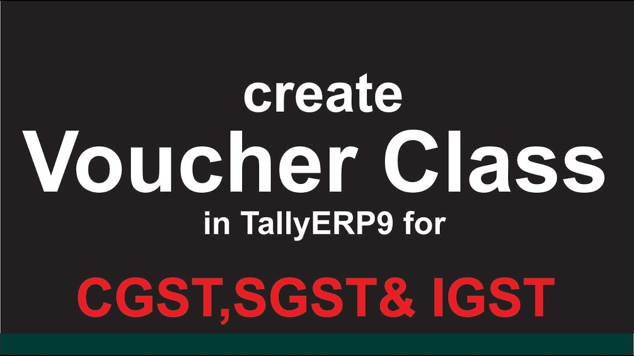 How to create sales voucher class in tally erp9 for CGST AND SGST – Create a Voucher