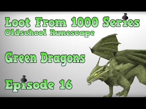 Oldschool Runescape - Loot From 1000 Series - Episode 16 [Green Dragons]