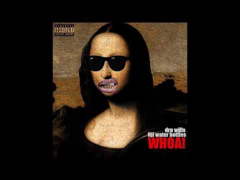 Dru Wills (Feat. Fiji Water Bottles) - Whoa!