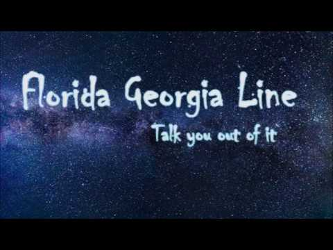 Florida Georgia Line - Talk You Out Of It (With Lyrics)