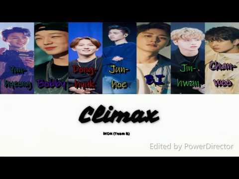 IKON (Team B) - Climax [HAN|ROM|ENG] Lyrics