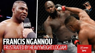 """""""I don't know where I stand!"""" Francis Ngannou angry at state of heavyweight division"""