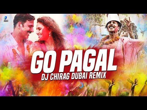 Go Pagal (Remix) | DJ Chirag Dubai | Akshay Kumar | Huma Qureshi | Holi Special Remix Song