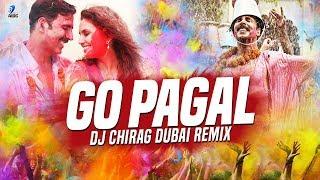 Go Pagal (Remix)   DJ Chirag Dubai   Akshay Kumar   Huma Qureshi   Holi Special Remix Song