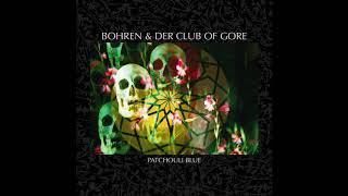 Bohren & Der Club Of Gore – Patchouli Blue