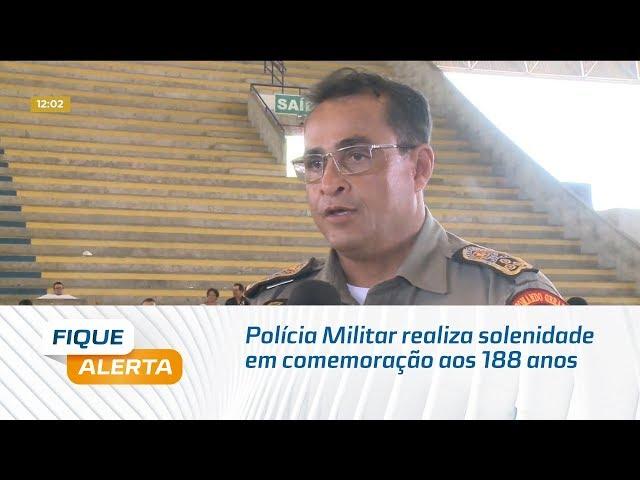 Polícia Militar realiza solenidade em comemoração aos 188 anos da corporação