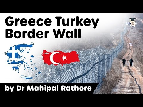 Greece Turkey Border Wall - Why Greece Turkey relations are at a historic low? #UPSC #IAS