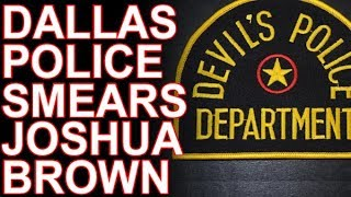 "Dallas Police's ""Drug"" Story About Joshua Brown Is Ridiculous!"