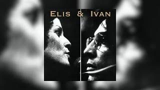 """Elis Regina e Ivan Lins - """"Começar de Novo"""" (Elis & Ivan/2014)"""