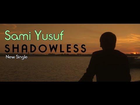 sami yusuf 2018- Shadowless   New Single