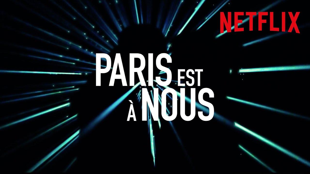 Paris est à Nous | Bande-annonce | Netflix France