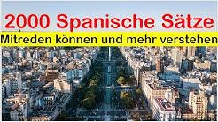 Spanisch lernen - 2000 Spanische Sätze für Anfänger und Fortgeschrittene