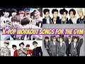 Download [TOP 80] K-POP SONGS FOR WORKING OUT AT THE GYM [Male Version] MP3 song and Music Video