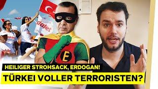 Heiliger Strohsack, Erdogan! Türkei voller Terroristen?