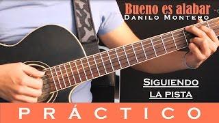 Bueno es alabar - Danilo Montero (Práctico)