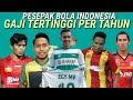 Pemain Sepak Bola Indonesia Dengan Gaji Tertinggi Per Tahunya (pesebakbola Indonesia)
