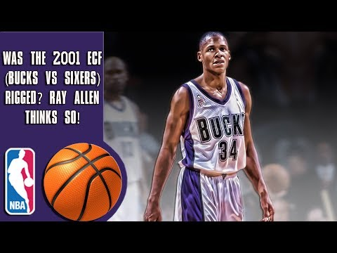 Was the 2001 ECF (Bucks vs Sixers) fixed by the NBA? Ray Allen thinks so!