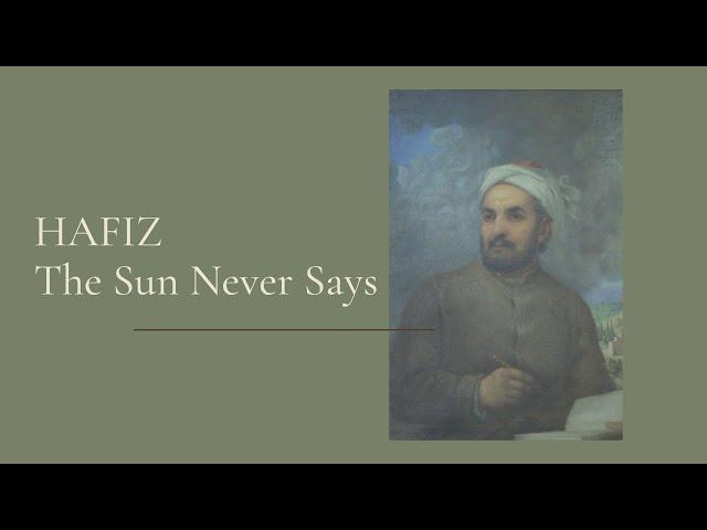 Hafiz   The Sun Never Says