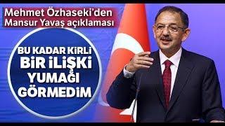 """Mehmet Özhaseki: """"Bu Kadar Kirli Bir İlişki Yumağı Görmedim"""""""