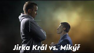 jirka-kral-vs-mikyr-showmatch
