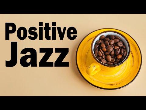 Positive JAZZ - Morning Jazz and Bossa Nova Music To Start The Day - Lounge Jazz Music