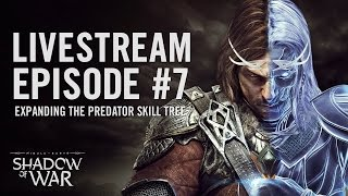 Shadow of War: Livestream Episode #7 | April 21, 2017