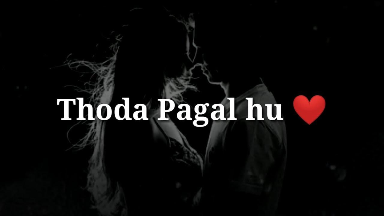 Thoda pagal hu ❤ Very Romantic hindi shayari ❤ Romantic Love shayari