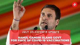 Rahul Gandhi slams govt for pace of COVID-19 vaccinations