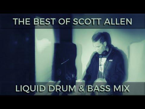 ► The Best of Scott Allen - Liquid Drum & Bass Mix