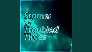 Storms of Troubled Times