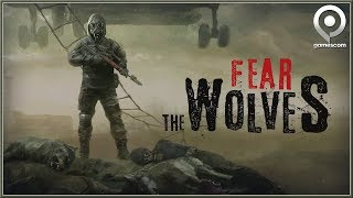 FEAR THE WOLVES - GAMESCOM Release DATE Trailer 2018 (HD)